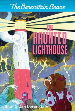 Book The Berenstain Bears Chapter Book: The Haunted Lighthouse by Stan Berenstain