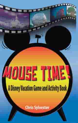 Mouse Time! A Disney Vacation Game and Activity Book by Chris Sylvester