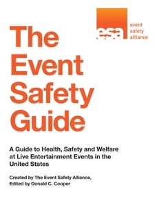 The Event Safety Guide: A Guide to Health, Safety and Welfare at Live Entertainment Events in the…