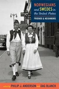 Norwegians and Swedes in the United States: Friends and Neighbors
