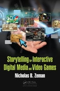 Storytelling for Interactive Digital Media and Video Games 8677f526-a623-4f56-a5b4-08398d225911