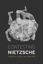 Contesting Nietzsche by Christa Davis Acampora