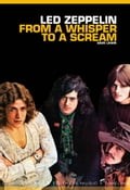 From A Whisper to A Scream: The Complete Guide to the Music of Led Zeppelin 7c672ae4-806d-4922-a33e-3e5f9269ba76