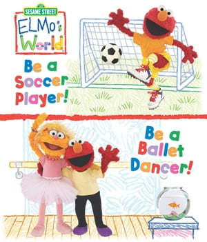 Elmo's World: Be a Soccer Player! Be a Ballet Dancer! (Sesame Street Series) by Naomi Kleinberg