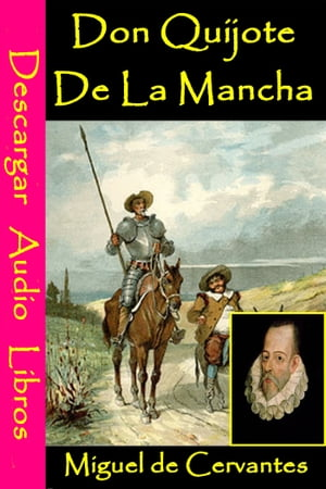 Don Quijote De La Mancha: Descargar audio libros by Miguel de Cervantes