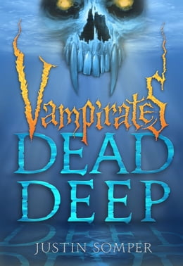 Book Vampirates: Dead Deep by Justin Somper