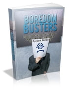 Boredom Busters by Anonymous