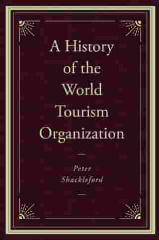 A History of the World Tourism Organization