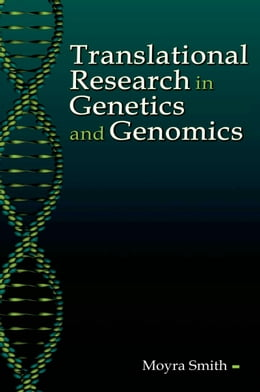 Book Translational Research in Genetics and Genomics by Moyra Smith, M.D.
