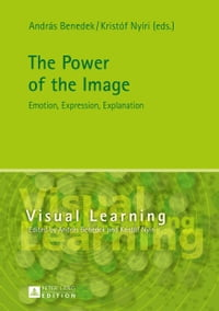 The Power of the Image: Emotion, Expression, Explanation