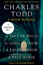The Ian Rutledge Starter: A Test of Wills, A Long Shadow, A False Mirror, and A Pale Horse by Charles Todd