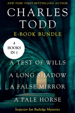 Book The Ian Rutledge Starter: A Test of Wills, A Long Shadow, A False Mirror, and A Pale Horse by Charles Todd