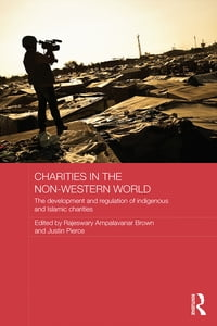Charities in the Non-Western World: The Development and Regulation of Indigenous and Islamic…