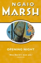 Opening Night (The Ngaio Marsh Collection) by Ngaio Marsh