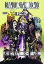 Band of Innocence-Legacy by Robert Agnello