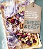 Freeze & Easy: Fabulous food and new ideas for making the most of your freezer by Sara Lewis