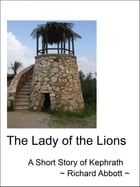 The Lady of the Lions by Richard Abbott
