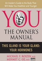 This Gland is Your Gland: Your Hormones by Michael F. Roizen