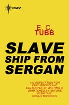 Slave Ship from Sergan: Cap Kennedy Book 2 by E.C. Tubb