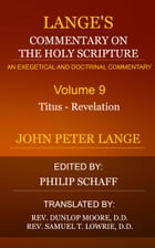 Lange's Commentary on the Holy Scriptures, Volume 9 by Lange, John Peter