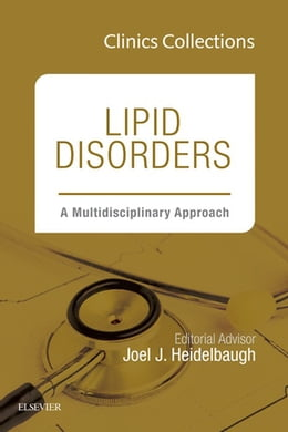 Book Lipid Disorders: A Multidisciplinary Approach, Clinics Collections, 1e, (Clinics Collections), by Joel J. Heidelbaugh