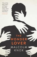 9781925267211 - Malcolm Knox: The Wonder Lover - Buch