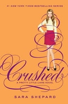 Pretty Little Liars #13: Crushed Cover Image