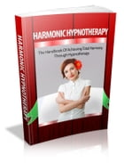 Harmonic Hypnotherapy by Anonymous