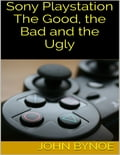 Sony Playstation: The Good, the Bad and the Ugly 9bceb2e2-3687-4924-aab4-5ac3abc23f08