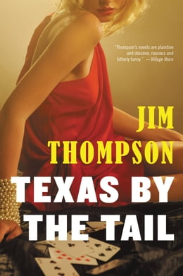 Book Texas by the Tail by Jim Thompson