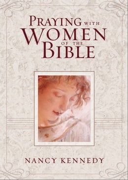 Book Praying with Women of the Bible by Nancy Kennedy