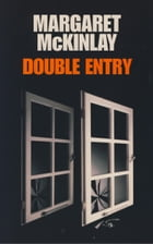 Double Entry by Margaret McKinlay