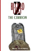 Blood Lust 2: The Carrion by Rhys A. Wilcox