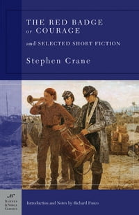 The Red Badge of Courage and Selected Short Fiction (Barnes & Noble Classics Series)