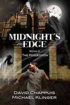 Midnight's Edge: The Possession by David Chappuis