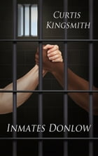 Inmates Downlow by Curtis Kingsmith