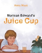 Norman Edward's Juice Cup by Anna Mack