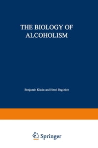 The Biology of Alcoholism: Volume 2: Physiology and Behavior