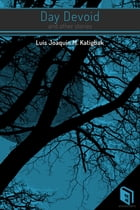 Day Devoid and Other Stories by Luis Joaquin M. Katigbak