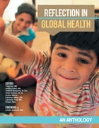Reflection In Global Health: An Anthology