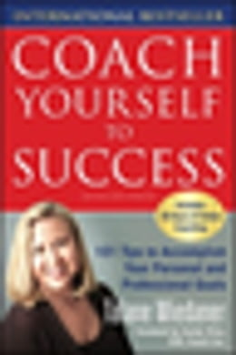 Book Coach Yourself to Success, Revised and Updated Edition: 101 Tips from a Personal Coach for Reaching… by Talane Miedaner