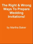 The Right & Wrong Ways To Prepare Wedding Invitations! by Editorial Team Of MPowerUniversity.com