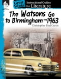 The Watsons Go to Birmingham1963: Instructional Guides for Literature 6e760afa-54b2-46b7-89a0-140500c038c6