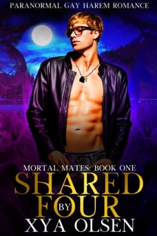Shared by Four: Mortal Mates, #1