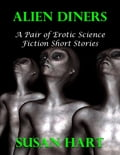 Alien Diners: A Pair of Erotic Science Fiction Short Stories 95c9f023-f353-43a8-93fd-0a16bfffdd4f