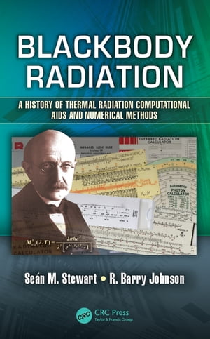 Blackbody Radiation A History of Thermal Radiation Computational Aids and Numerical Methods