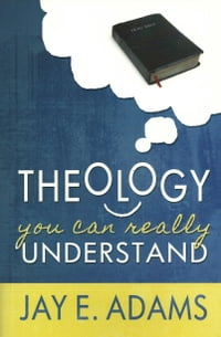 Theology You Can Really Understand