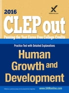 CLEP Human Growth and Development by Sharon A Wynne