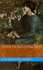 Rossetti (Illustrated) by Lucien Pissarro