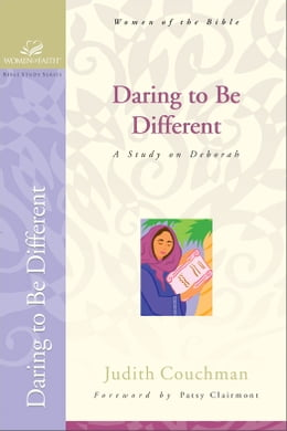 Book Daring to Be Different: A Study on Deborah by Judith Couchman